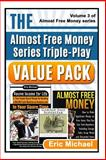 The Almost Free Money Value Pack, Eric Michael, 1494966735