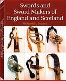 Swords and Sword Makers of England and Scotland, Richard H. Bezdek, 1581606737