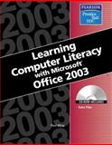 Learning Computer Literacy with Microsoft Office 2003, Wray, Paul, 0131476734