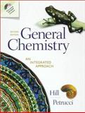 General Chemistry : An Integrated Appraoch, Hill, John William and Petrucci, Ralph H., 0139186735