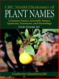 Crc World Dictionary of Plant Names : Common Names, Scientific Names, Eponyms, Synonyms and Etymology, Umberto Quattrocchi, 0849326737