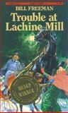 Trouble at Lachine Mill, Bill Freeman, 0888626738