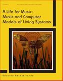 A-Life for Music, Eduardo Reck Miranda, 0895796732