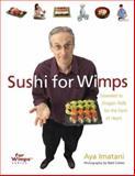 Sushi for Wimps, Aya Imatani, 1402706731