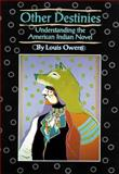Other Destinies : Understanding the American Indian Novel, Owens, Louis, 0806126736