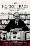 Honest Trade : Booksellers and Bookselling in Scotland, , 085976673X