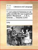 T Livii Patavini Historiarum Ab Urbe Condita Libri Qui Supersunt Xxxv Recensuit, J B L Crevier, Livy, 1140966731