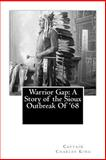 Warrior Gap: a Story of the Sioux Outbreak Of '68, Charles King, 1479336734