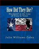 How Did They Die?, Julie Williams Coley, 1493646737