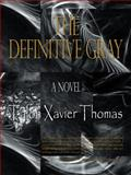 The Definitive Gray, Talon Xavier Thomas, 1496926730