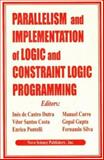 Parallelism and Implementation of Logic and Constraint Logic Programming, Dutra, Ines de Castro and Carro, Manuel, 1560726733