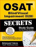 OSAT Blind/Visual Impairment (028) Secrets Study Guide : CEOE Exam Review for the Certification Examinations for Oklahoma Educators / Oklahoma Subject Area Tests, CEOE Exam Secrets Test Prep Team, 161403673X