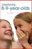 Understanding 8-9-Year-Olds, Youell and Biddy Youell, 1843106736