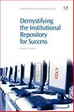 Demystifying the Institutional Repository for Success, Buehler, Marianne A., 1843346737
