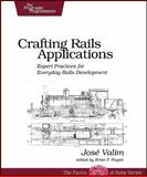 Crafting Rails Applications : Expert Practices for Everyday Rails Development, Valim, José, 1934356735
