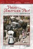 Voices of the American Past Vol. 1 : Documents in U. S. History, Hyser, Raymond M. and Arndt, J. Christopher, 0495096741