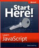 Start Here! - Learn JavaScript, Suehring, Steve, 0735666741