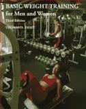 Basic Weight Training for Men and Women, Fahey, Thomas D., 1559346744