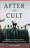After the Cult : Perceptions of Other and Self in West New Britain (Papua New Guinea), Jebens, Holger, 1845456742