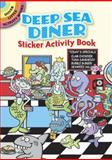 Deep Sea Diner Sticker Activity Book, Susan Shaw-Russell, 0486486745