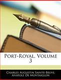 Port-Royal, Charles Augustin Sainte-Beuve and Anatole De Montaiglon, 1144286743
