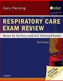 Respiratory Care Exam Review : Review for the Entry Level and Advanced Exams, Persing, Gary, 1437706746