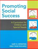 Promoting Social Success : A Curriculum for Children with Special Needs, Siperstein, Gary N. and Rickards, EmilyPaige, 1557666741