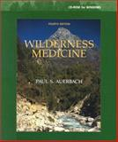 Wilderness Medicine : Management of Wilderness and Environment Emergencies, Auerbach, Paul S., 032301674X
