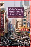 China's Long March Toward Rule of Law, Peerenboom, Randall, 0521016746