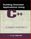Building Business Applications Using C++ : An Introduction to the Object Model, Garnett, Lucy, 0805316744