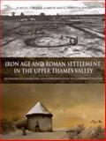 Iron Age and Roman Settlement in the Upper Thames Valley : Excavations at Claydon Pike and Other Sites Within the Cotswold Water Park, Miles, David and Palmer, Simon, 0947816747