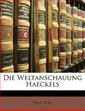 Die Weltanschauung Haeckels, Max Apel, 1141826747