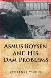 Asmus Boysen and His Dam Problems, Lawrence Woods, 1481706748