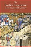 The Soldier Experience in the Fourteenth Century, , 1843836742
