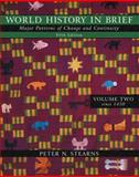 World History in Brief Vol. 2 : Major Patterns of Change and Continuity, (Chapter 14-35), Stearns, Peter N., 0321196740