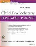 Child Psychotherapy Homework Planner, Jongsma, Arthur E. and Peterson, L. Mark, 1118076745