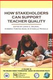 How Stakeholders Can Support Teacher Quality, Solmon, Lewis C. and Agam, Kimberly Firetag, 1593116748
