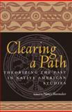 Clearing a Path, Nancy Shoemaker, 0415926742