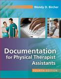 Documentation for the Physical Therapist Assistant, Wendy D. Bircher, 0803626746