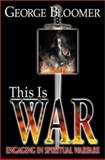This Is War, George G. Bloomer, 0883686740