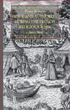 Peace and Authority During the French Religious Wars C. 1560-1600, Roberts, Penny, 1137326743
