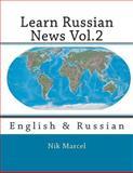 Learn Russian News Vol. 2, Nik Marcel, 1500726745