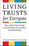 Living Trusts for Everyone, Ronald Farrington Sharp, 158115674X