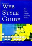 Web Style Guide : Basic Design Principles for Creating Web Sites, Lynch, Patrick J. and Horton, Sarah, 0300076746