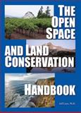 The Open Space and Land Conservation Handbook, Loux, Jeff, 0923956743