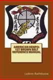 American Kenpo: 1st Brown Belt Reference Manual, LeAnn Rathbone, 1492116742