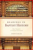 Readings in Baptist History : Four Centuries of Selected Documents, Early, Joseph, 0805446745