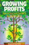 Growing Profits : How to Start and Operate a Backyard Nursery, Harlan, Michael and Harlan, Linda, 0965456749