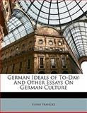 German Ideals of To-Day, Kuno Francke, 1142016749
