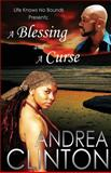 A Blessing and a Curse (Life Knows No Bounds, Volume I), Andrea Clinton, 1478106743